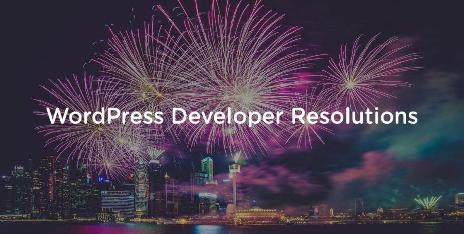 New Year's resolutions for WordPressdevelopers